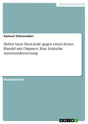 Bog, paperback Debra Satzs Einwande Gegen Einen Freien Handel Mit Organen. Eine Kritische Auseinandersetzung af Samuel Schawalder