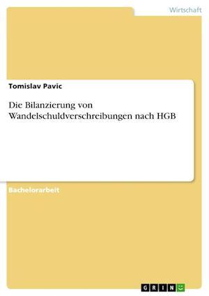 Bog, paperback Die Bilanzierung Von Wandelschuldverschreibungen Nach Hgb af Tomislav Pavic