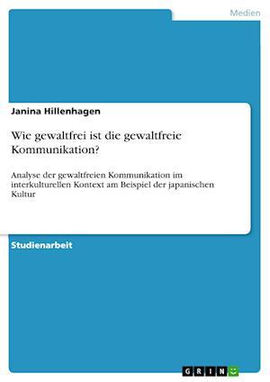 Bog, paperback Wie Gewaltfrei Ist Die Gewaltfreie Kommunikation? af Janina Hillenhagen