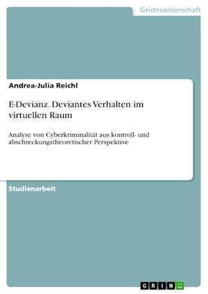 Bog, paperback E-Devianz. Deviantes Verhalten Im Virtuellen Raum af Andrea-Julia Reichl