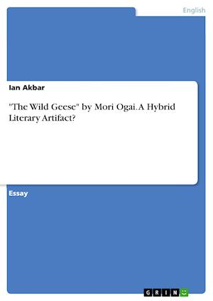 The Wild Geese by Mori Ogai. a Hybrid Literary Artifact?