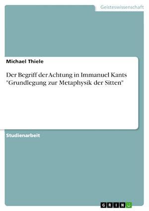 Bog, paperback Der Begriff Der Achtung in Immanuel Kants