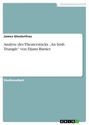 Bog, paperback Analyse Des Theaterstucks an Irish Triangle