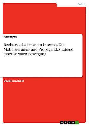 Bog, paperback Rechtsradikalismus Im Internet. Die Mobilisierungs- Und Propagandastrategie Einer Sozialen Bewegung af Anonym