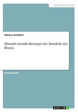 Bog, paperback Hannah Arendts Konzept Der Banalitat Des Bosen af Markus Schussler