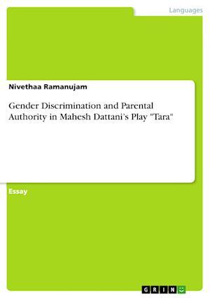 Bog, paperback Gender Discrimination and Parental Authority in Mahesh Dattani's Play Tara af Nivethaa Ramanujam