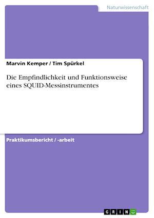 Bog, paperback Die Empfindlichkeit Und Funktionsweise Eines Squid-Messinstrumentes af Marvin Kemper, Tim Spurkel