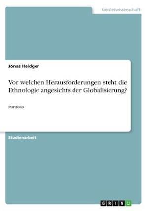 Bog, paperback VOR Welchen Herausforderungen Steht Die Ethnologie Angesichts Der Globalisierung? af Jonas Heidger