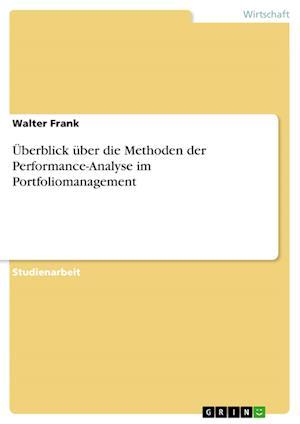 Bog, paperback Uberblick Uber Die Methoden Der Performance-Analyse Im Portfoliomanagement af Walter Frank