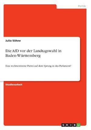 Bog, paperback Die Afd VOR Der Landtagswahl in Baden-Wurttemberg af Julia Sohne