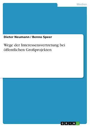Bog, paperback Wege Der Interessensvertretung Bei Offentlichen Groprojekten af Dieter Neumann