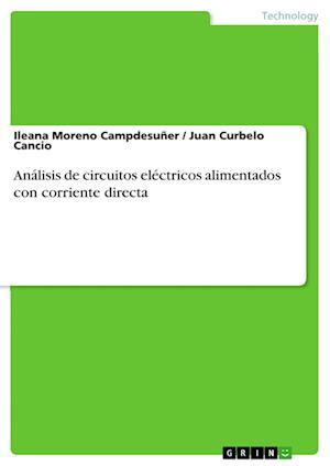 Bog, paperback Analisis de Circuitos Electricos Alimentados Con Corriente Directa af Ileana Moreno Campdesuner, Juan Curbelo Cancio