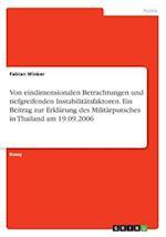 Von Eindimensionalen Betrachtungen Und Tiefgreifenden Instabilitatsfaktoren. Ein Beitrag Zur Erklarung Des Militarputsches in Thailand Am 19.09.2006