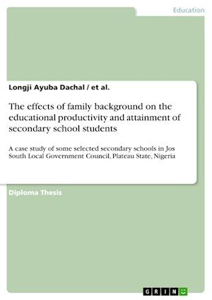 The effects of family background on the educational productivity and attainment of secondary school students