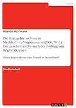 Die Kreisgebietsreform in Mecklenburg-Vorpommern (2006/2011). Der Gescheiterte Versuch Der Bildung Von Regionalkreisen