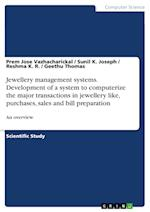 Jewellery Management Systems. Development of a System to Computerize the Major Transactions in Jewellery Like, Purchases, Sales and Bill Preparation