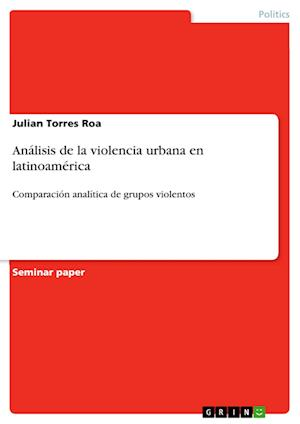 Analisis de la Violencia Urbana En Latinoamerica