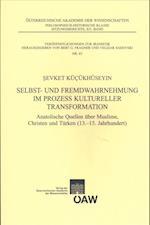 Selbst- Und Fremdwahrnehmung Im Prozess Kultureller Transformation (Sitzungsberichte Der Phil.-hist. Klasse)