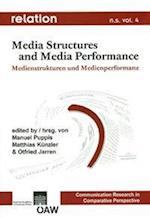 Relation. Medien - Gesellschaft - Geschichte /Media, Society, History / Relation N.S.Vol. 4 Media Structures and Media Performance - Medienstrukturen