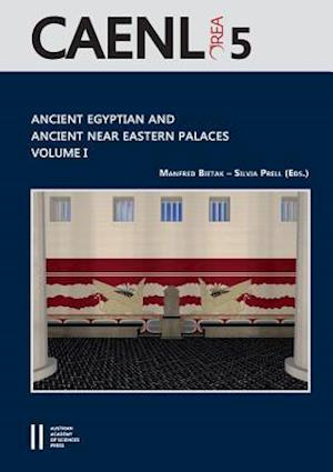 Ancient Egyptian and Ancient Near Eastern Palaces Volume I