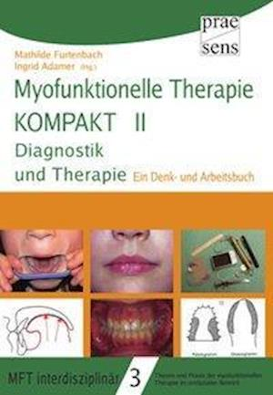 Myofunktionelle Therapie KOMPAKT II: Diagnostik und Therapie