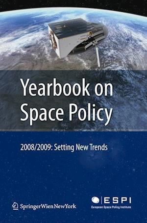 Yearbook on Space Policy 2008/2009 : Setting New Trends