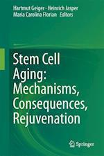 Stem Cell Aging: Mechanisms, Consequences, Rejuvenation af Hartmut Geiger
