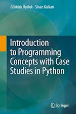 Introduction to Programming Concepts With Case Studies in Python