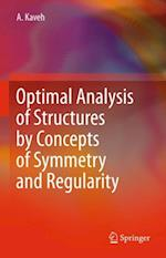 Optimal Analysis of Structures by Concepts of Symmetry and Regularity