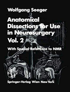 Anatomical Dissections for Use in Neurosurgery Vol. 2