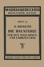Die Baustahle Fur Den Maschinen- Und Fahrzeugbau af K. Krekeler