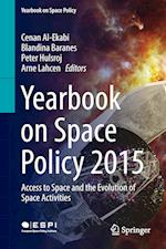 Yearbook on Space Policy 2015 : Access to Space and the Evolution of Space Activities