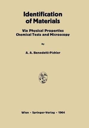 Identification of Materials : Via Physical Properties Chemical Tests and Microscopy