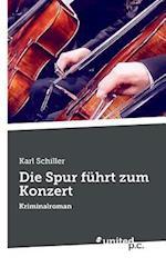 Die Spur Fuhrt Zum Konzert af Karl Schiller