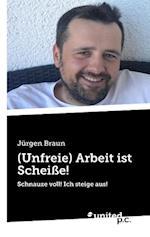 (Unfreie) Arbeit Ist Scheisse! af Jurgen Braun