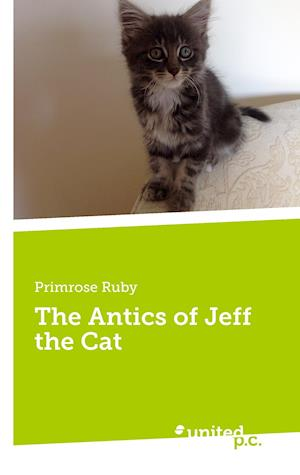 Bog, hæftet The Antics of Jeff the Cat af Primrose Ruby
