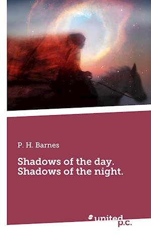 Bog, hæftet Shadows of the day. Shadows of the night. af P. H. Barnes