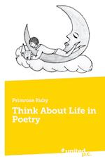 Think About Life in Poetry af Primrose Ruby