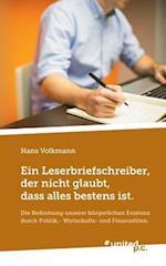 Ein Leserbriefschreiber, Der Nicht Glaubt, Dass Alles Bestens Ist. af Hans Volkmann