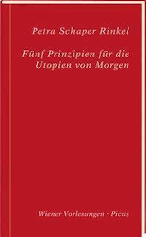 Fünf Prinzipien für die Utopien von Morgen