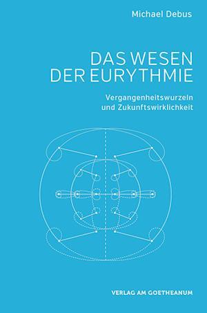 Das Wesen der Eurythmie