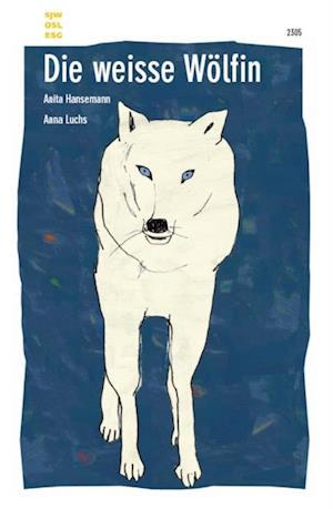 Die weisse Wolfin af Anita Hansemann