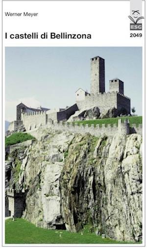 I castelli di Bellinzona af Werner Meyer