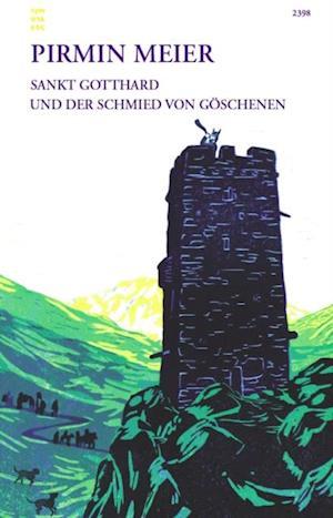 Sankt Gotthard und der Schmied von Goschenen af Pirmin Meier