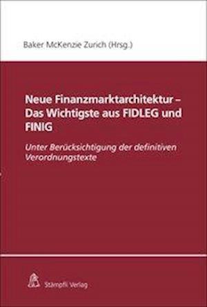 Neue Finanzmarktarchitektur - Das Wichtigste aus FIDLEG und FINIG