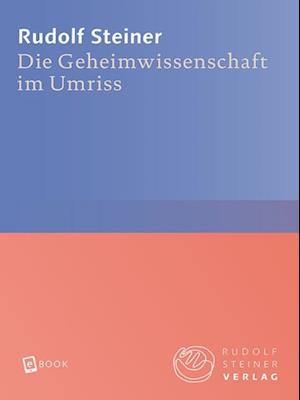 Die Geheimwissenschaft im Umriss af Rudolf Steiner