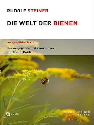Die Welt der Bienen af Rudolf Steiner