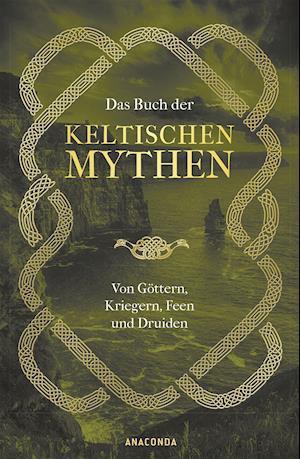 Das Buch der keltischen Mythen