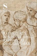 Raffael Als Zeichner / Raphael As Draughtsman