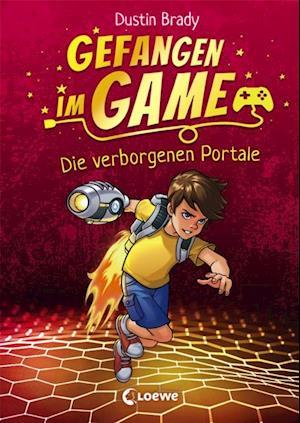 Gefangen im Game - Die verborgenen Portale